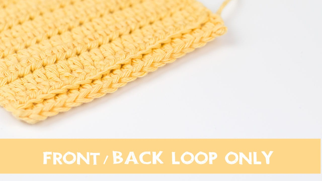 How to Crochet in the Front and Back Loop Only